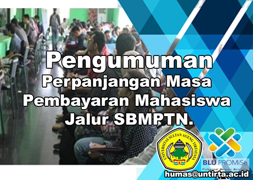 Pengumuman Perpanjangan Masa Pembayaran Mahasiswa Jalur SBMPTN