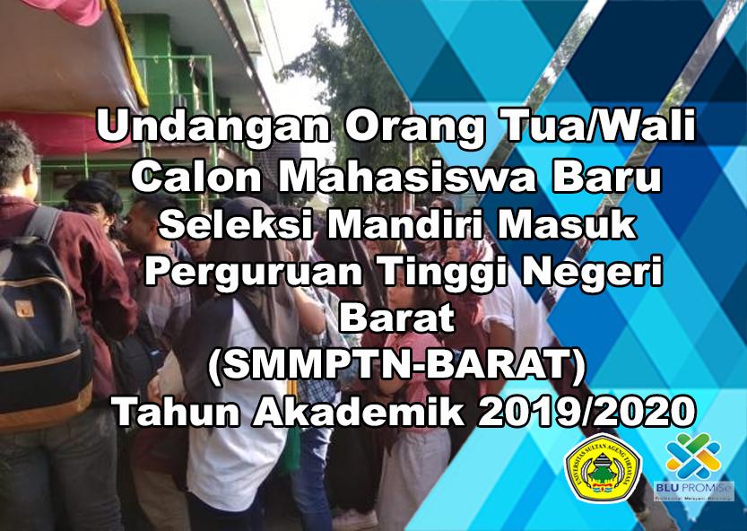 (Bahasa) Undangan Orang Tua/Wali Calon Mahasiswa Baru Jalur SMMPTN-BARAT Tahun 2019/2020