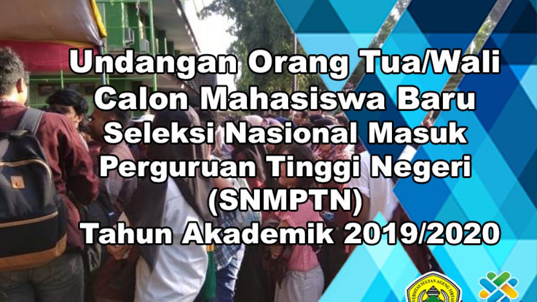 (Bahasa) Undangan Orang Tua/Wali Calon Mahasiswa Baru Jalur SNMPTN Tahun 2019/2020