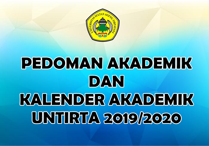GUIDELINES AND ACADEMIC CALENDAR of UNTIRTA 2019/2020