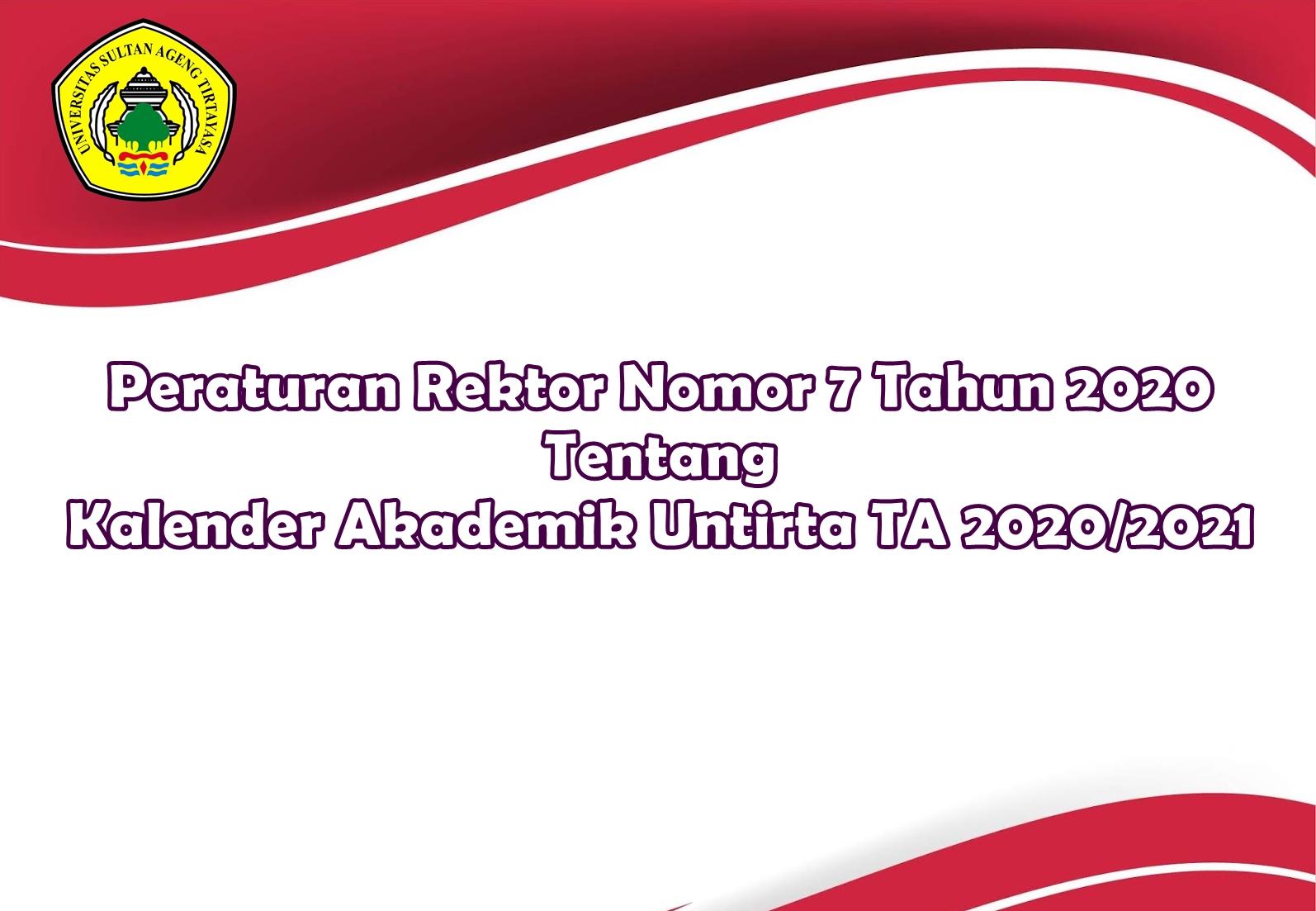 Peraturan Rektor Nomor 7 Tahun 2020 Tentang Kalender Akademik Untirta TA 2020/2021