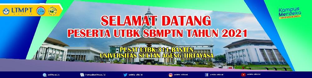 Informasi Update Seputar Pelaksanaan UTBK 2021 di Pusat UTBK 311 Banten/Untirta
